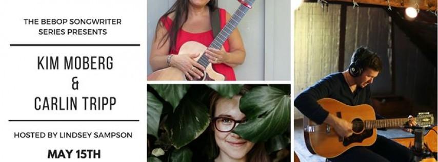 Bebop Songwriter Series // Kim Moberg & Carlin Tripp