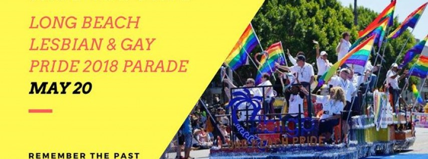 2018 Long Beach Gay & Lesbian Pride Parade May, 20th