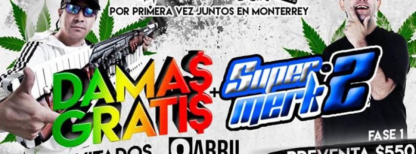 Damas Gratis & SuperMerk2 En Monterrey