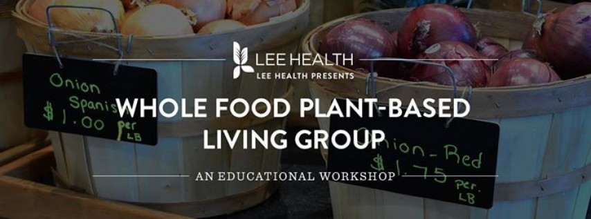 Lee Health Presents: Whole Food Plant-Based Living Group