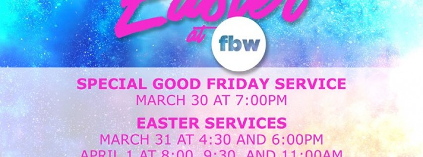 Easter at FBW