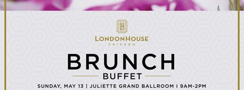Mother's Day Brunch at LondonHouse Chicago