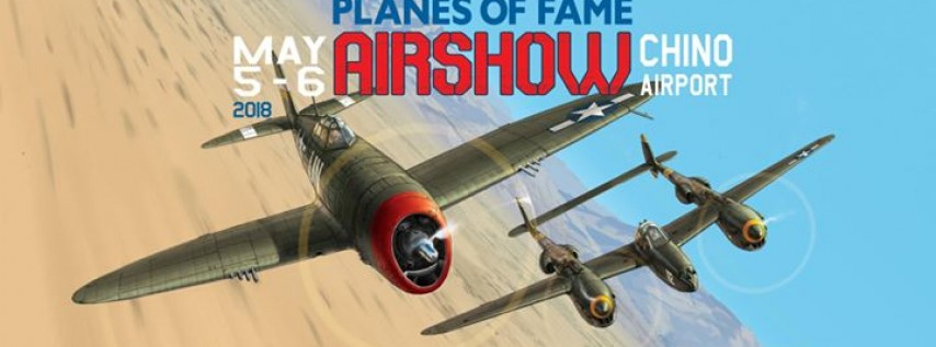 Planes of Fame Air Show May 5 & 6, 2018