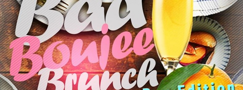 2nd Annual Bad and Boujee Brunch: Mother's Day Edition