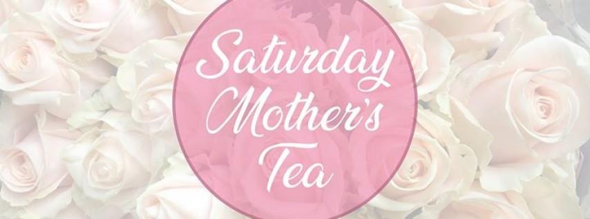 Saturday Mother's Tea