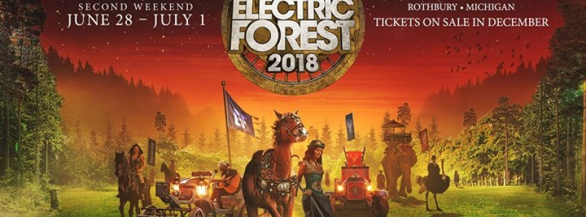 Electric Forest 2018 - Second Weekend