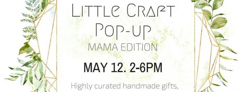 Little Craft Pop-up MAMA Edition