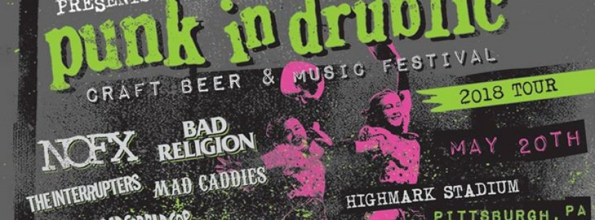 Punk In Drublic Pittsburgh - NOFX, Bad Religion & more!