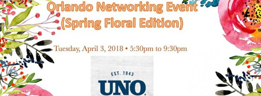 Orlando Networking Event (Spring Floral Edition) at Uno April 3