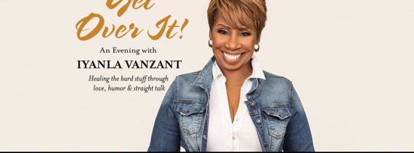 Get Over It! - An Evening with Iyanla Vanzant