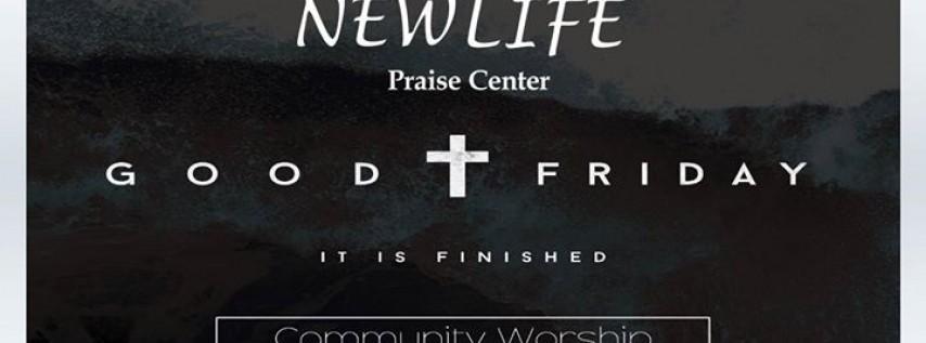 Good Friday at NEW LIFE Praise Center