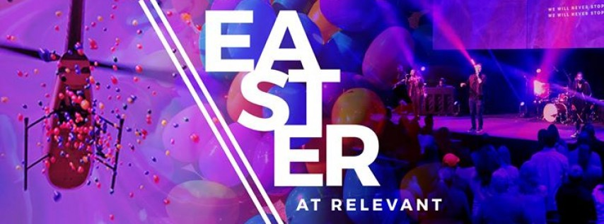 Easter At Relevant 2018