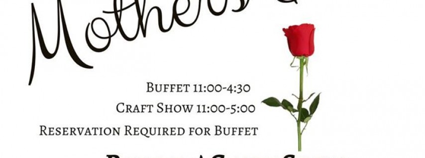 Mothers Day Craft Show & Buffet