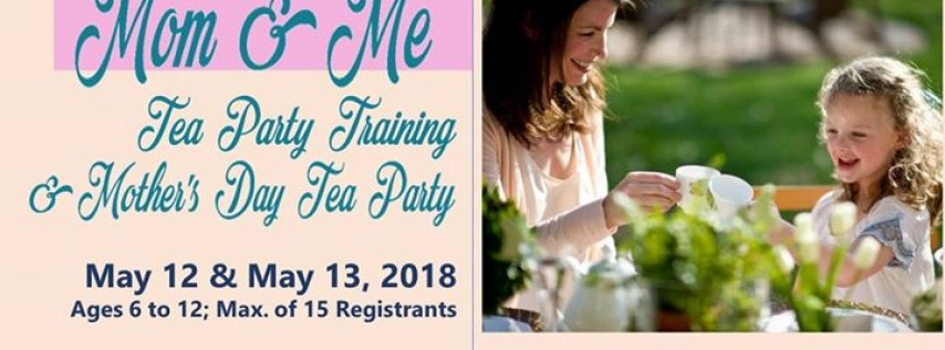 Mom & Me: Tea Party Training & Mother's Day Tea Party