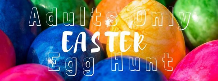 2nd Annual Adults Only Easter Egg Hunt