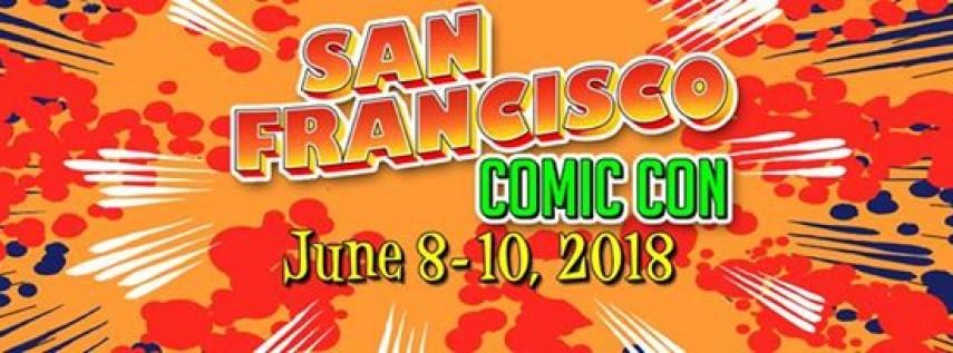 San Francisco Comic Con - June 8-10, 2018