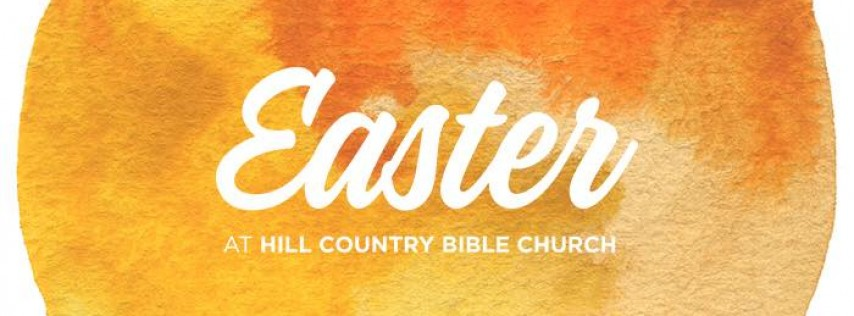 Easter at Hill Country Bible Church