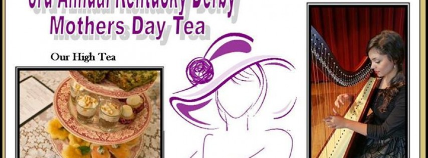 3rd Annual Kentucky Derby Mothers Day Tea