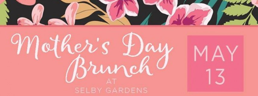 Mother's Day Brunch at Selby Gardens