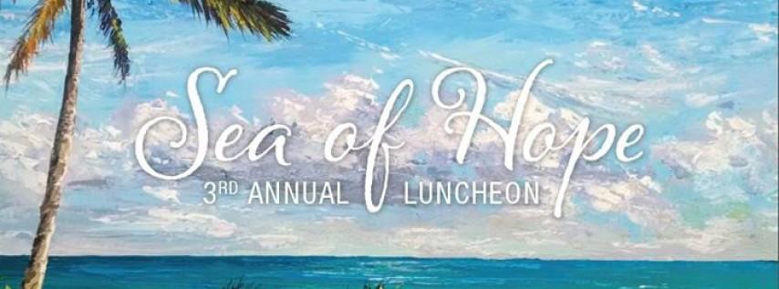 Sea of Hope Luncheon SOLD OUT!