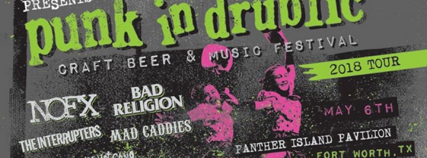 Punk In Drublic Fort Worth - NOFX, Bad Religion & more!