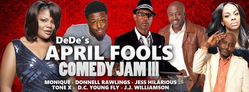 DeDe's April Fool's Comedy Jam III