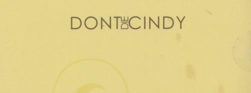 Dont Die Cindy Reunion Show w/ MyFever & Them Jacksons