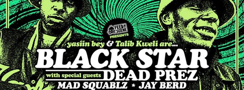 Yasiin Bey & Talib Kweli are Black Star! w/ Dead Prez & More!