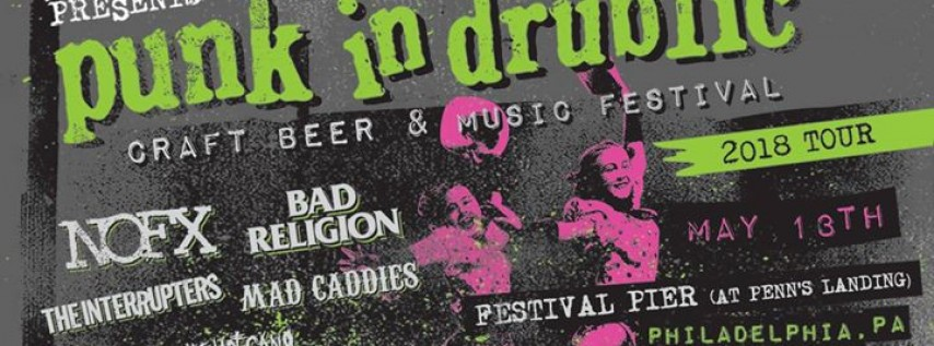 Punk In Drublic Philly - NOFX, Bad Religion & more!