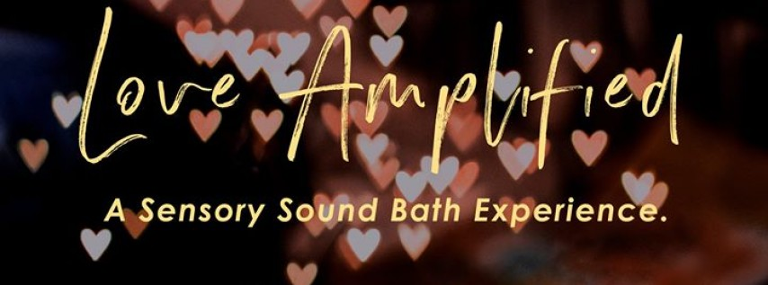 Love Amplified: A Sound Immersion