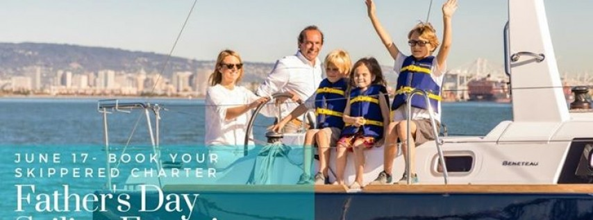JUNE 17 - Father's Day Skippered Sailing Experience From Oakland