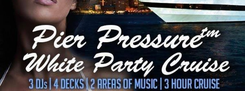 Boston Memorial Weekend Pier Pressure White Party Cruise