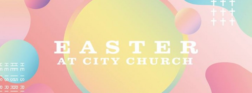 Easter 2018 at City Church
