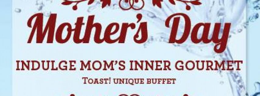 Toast! Mother's Day Buffet