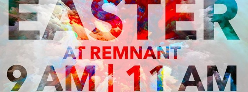 Easter at Remnant Church