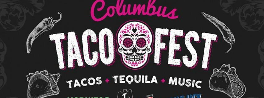 The 1st Annual Columbus Taco Fest 2018