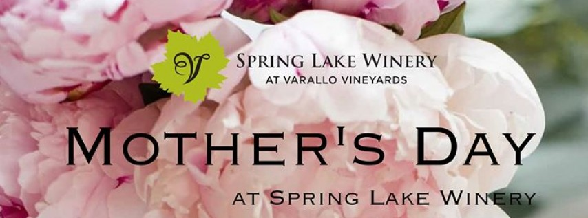 Mother's Day at Spring Lake Winery