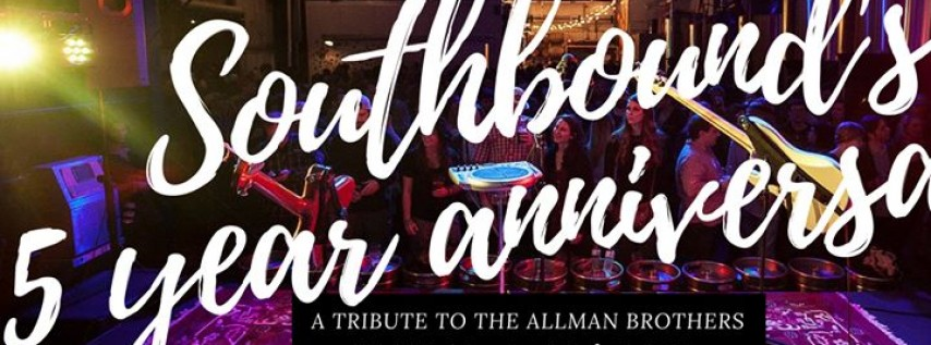 Southbound 5 Year Anniversary: A Tribute to The Allman Brothers Band