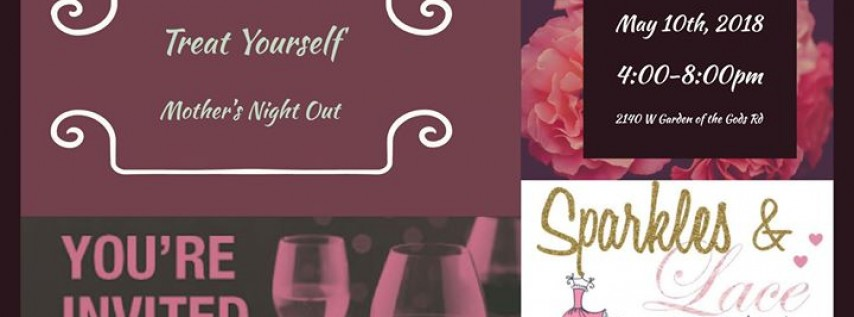 Treat Yourself Mother's Night Out