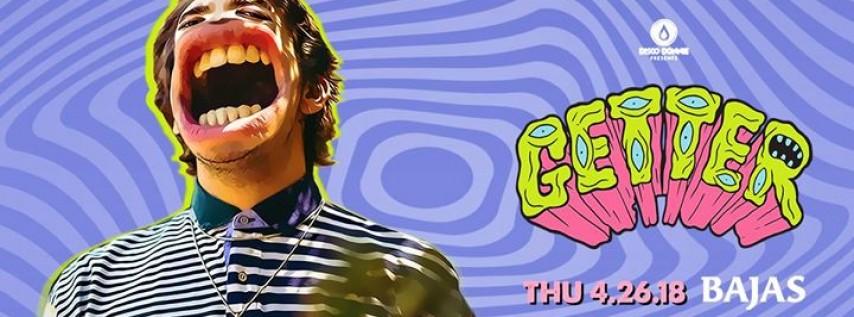 Getter at Bajas | Thursday Apr 26th