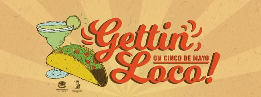 Gettin' Loco on Cinco De Mayo!