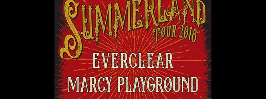 Summerland Tour 2018 Starring Everclear, Marcy Playground, and Local H