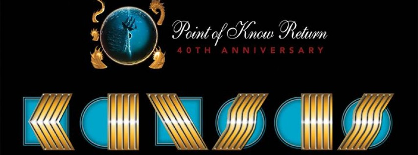Kansas - Point of Know Return 40th Anniversary Tour