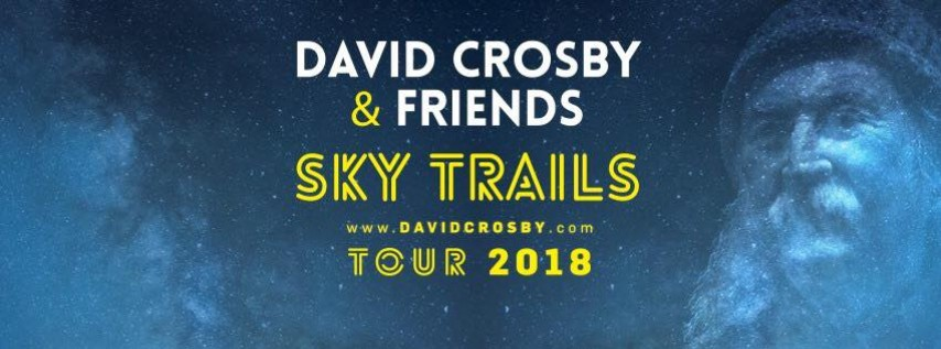 David Crosby & Friends - Sky Trails Tour 2018 at Plaza LIVE Orlando