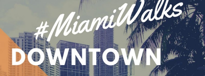#MiamiWalks: Downtown Miami's History of Development