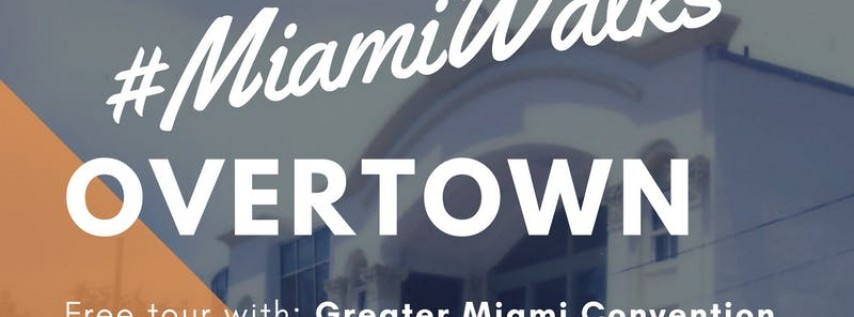 #MiamiWalks: Experience Overtown