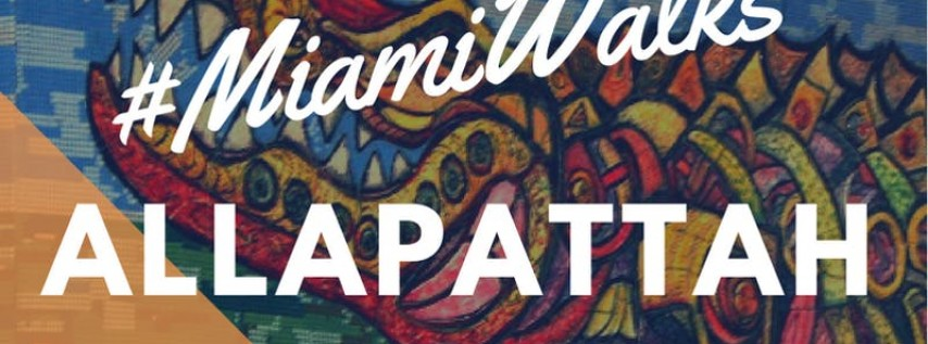 #MiamiWalks: Dynamic Allapattah