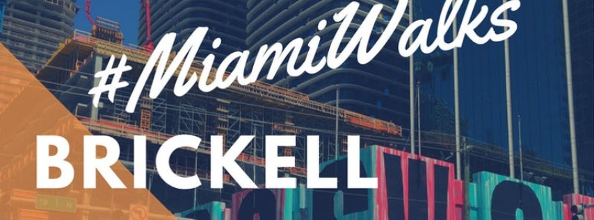 #MiamiWalks: Walk Like a Brickellite