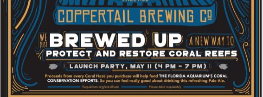 Coppertail Brewing Co. Coral Haze IPA Release Party to Help the Florida Aquarium with Critical Conservation Efforts