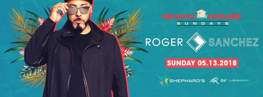 Roger Sanchez at Beach House Sundays (5-13-18)